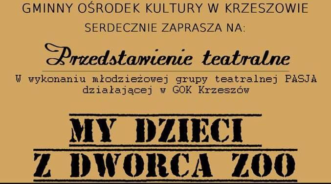 """W Krzeszowie wystawią sztukę """"My dzieci z dworca ZOO"""""""