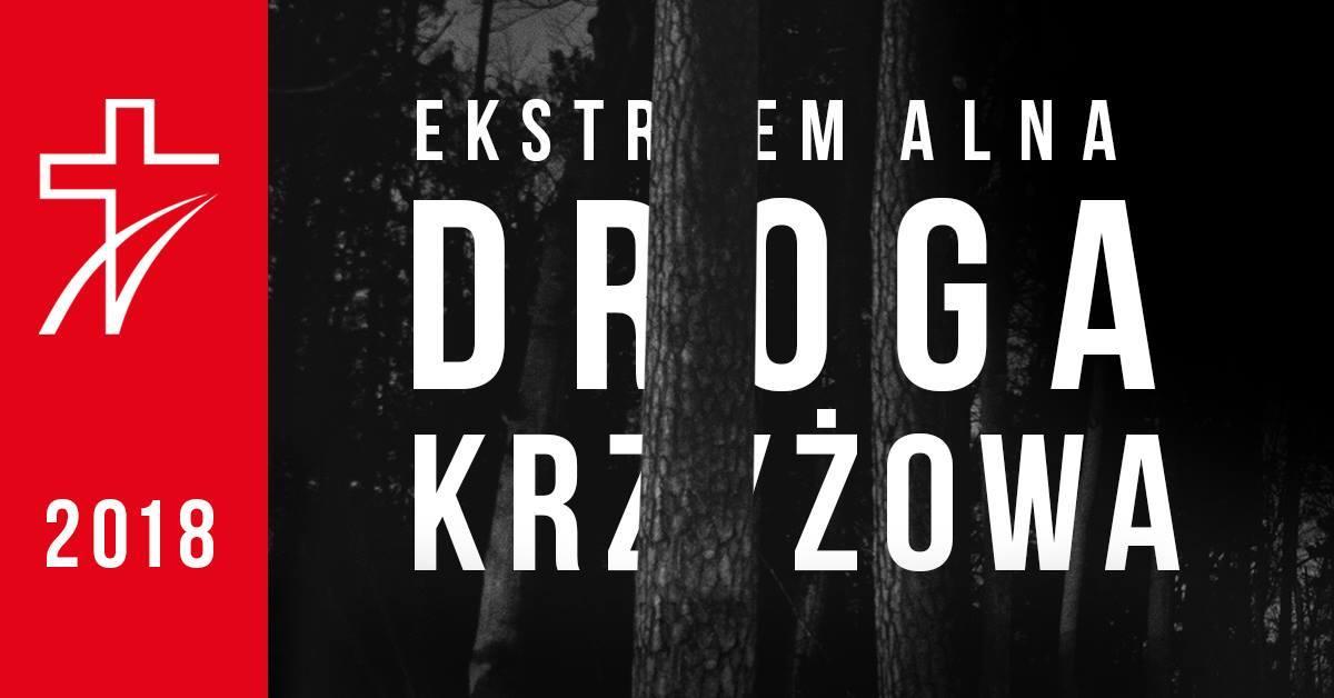 Rusza tegoroczna edycja Ekstremalnej Drogi Krzyżowej