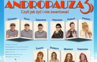 Bilety na spektakl ANDROPAUZA 3! - ZNAMY ZWYCIĘZCÓW!